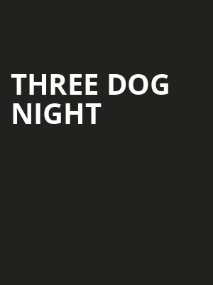 Three Dog Night, Clay Center, Charleston